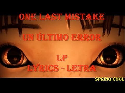 LP - One Last Mistake |Letra Español- Ingles| [Lyrics]