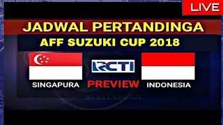Download Video Indonesia VS Singapura Ini Jadwal Siaran Langsung Piala AFF 2018, Di RCTI MP3 3GP MP4