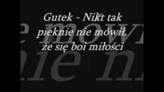 Gutek - Nikt tak pięknie nie mówił, że się boi miłości jak Ty