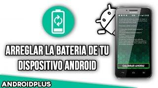 Como arreglar la bateria de tu celular Android