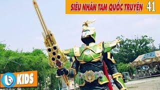 Siêu Nhân Tam Quốc Truyện Tập 41 | Phim 5 Anh Em Siêu Nhân Legend Hero
