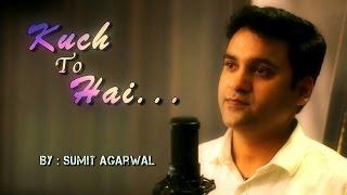 Kuch To Hai | Do Lafzon Ki | cover by Sumit Agarwal | Arman Malik