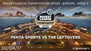 Penta Sports vs The Leftovers - RLCS EU Season 3 - Week 3 - Rocket League