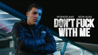 Woenzelaar - Don't Fuck With Me ft. Sevn Alias (prod. AG BLAXX)