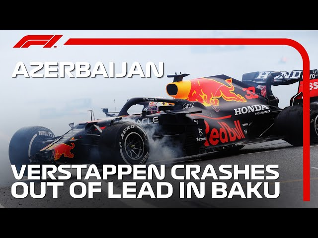 Verstappen Crashes Out of Lead After Left Rear Failure   2021 Azerbaijan Grand Prix