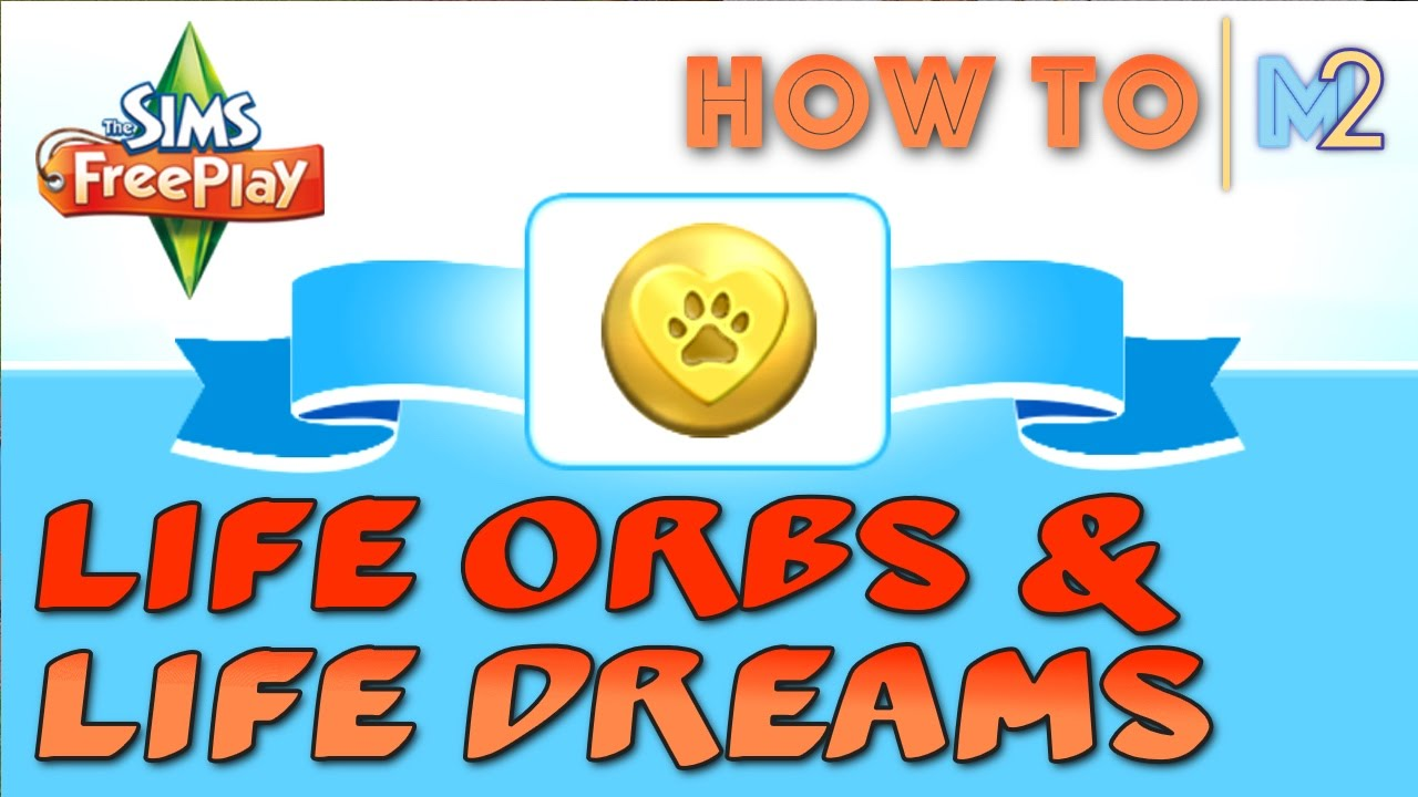how to get life orbs on sims freeplay