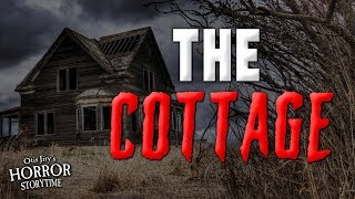 """The Cottage"" Creepypasta 💀 Otis Jiry's Horror Storytime"