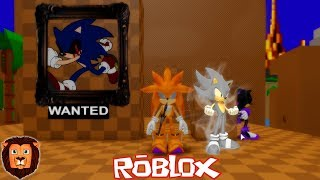 SONIC IS WANTED. EXE IN ROBLOX *MUCH MIEDO* 😱😰 SONIC SERIES. EXE IN ROBLOX LEON PICARON