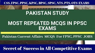 Most Repeated Mcqs of Pakistan Studies in PPSC ||  NTS exams