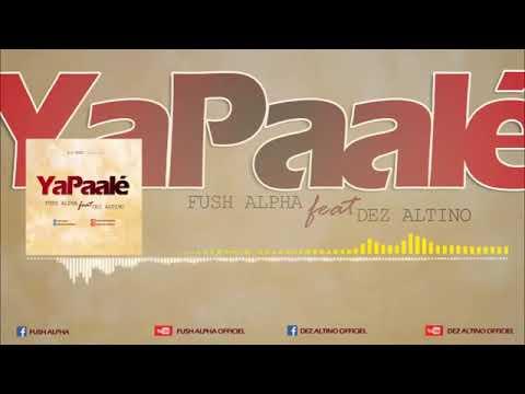 Fush Alpha Ft Dez Altino (Ya Paalē) clip audio