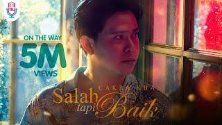 Cakra Khan - Salah Tapi Baik (Official Music Video)