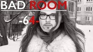 BAD ROOM №64 [ТАЙНА ЛЕДИ ХЭ]