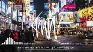 Play Beat That Vest Up (feat. Shootergang Kony)