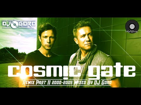 Cosmic Gate Remix Part II // 100% Vinyl // 2000-2005 // Mixed By DJ Goro