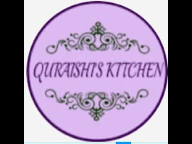 "Welcome To Channel "" QURAISHI'S KITCHEN""."