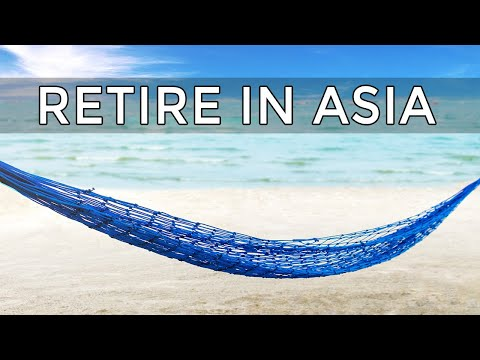 The Best Places To Retire In Asia (2018)