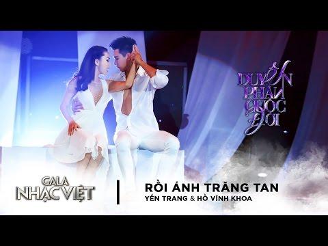 Rồi Ánh Trăng Tan - Yến Trang, Hồ Vĩnh Khoa | Gala Nhạc Việt 8 (Official)