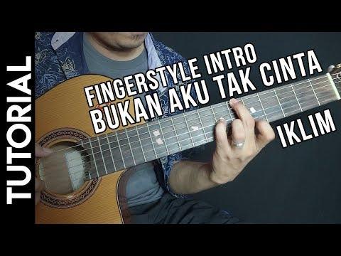 Tutorial Fingerstyle Iklim Bukan Aku Tak Cinta (Intro)