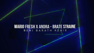 Descarca Mario Fresh x Andra - Brate Straine (Beni Barath Remix)