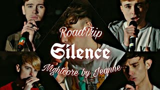RoadTrip- Silence (Nightcore + Clip)