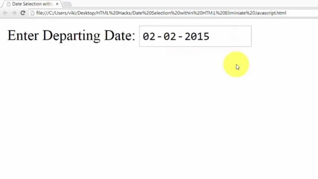 HTML Hacks - Date Selection within HTML code  Eliminiate Javascript