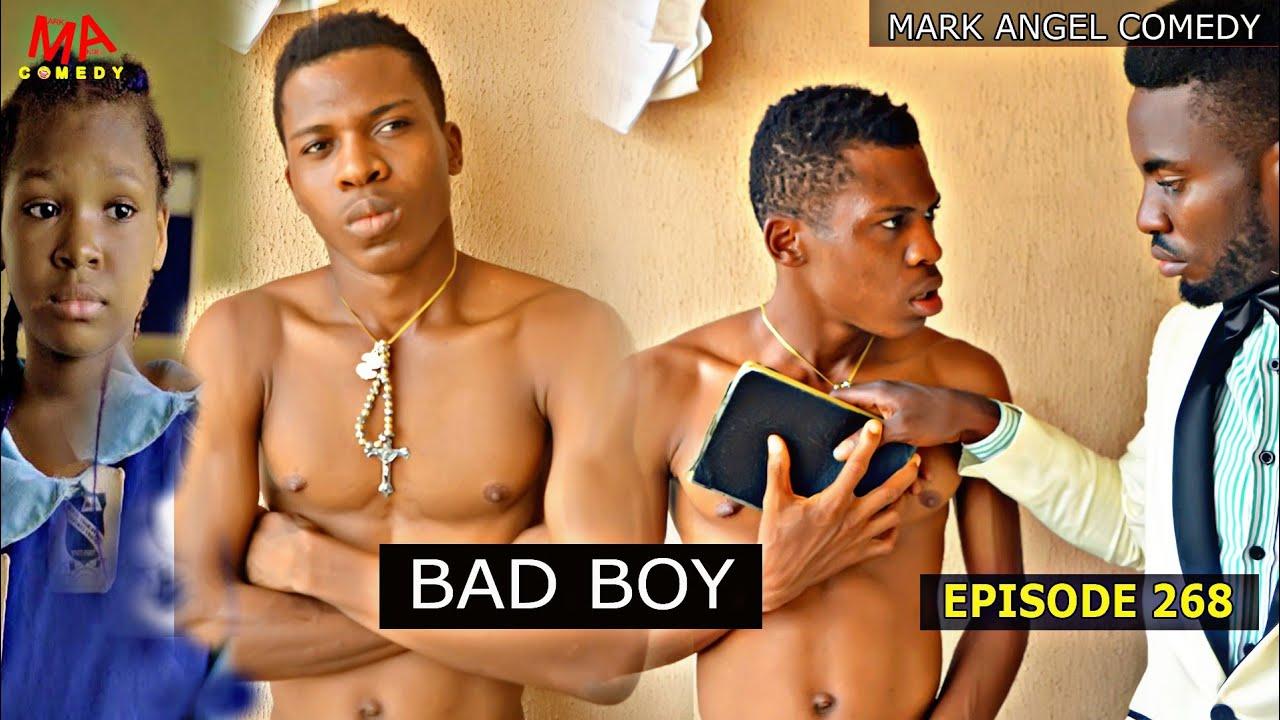 Download BAD BOY ( MARK ANGEL COMEDY) ( EPISODE 268) ( Nigerian comedy) (Emmanuella comedy) ( Filstar Comedy)