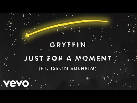 Gryffin - Just For A Moment (Official Audio) ft. Iselin