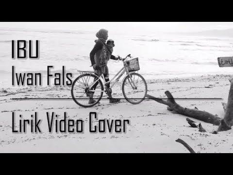Iwan Fals - Ibu (Cover Lirik VIdeo)