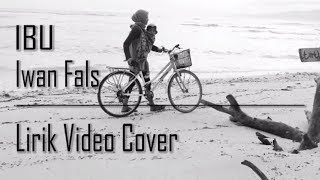 Iwan Fals - Ibu (Cover Lirik VIdeo)
