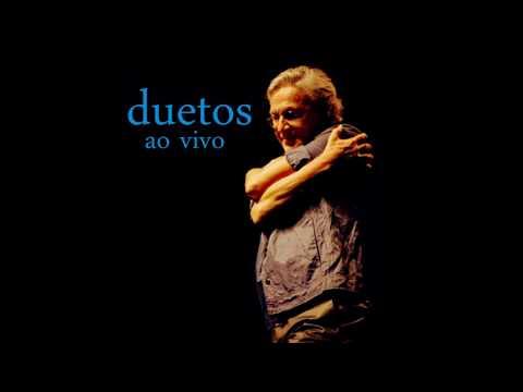 Caetano Veloso - Duetos Ao Vivo [Full Album]