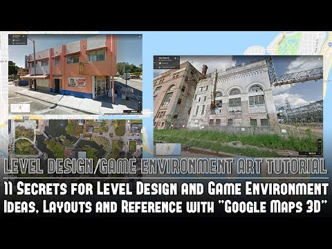 """11 Secrets for Level Design & Game Environment Ideas, Layouts, Reference w/""""Google Maps 3D"""" Tutorial"""