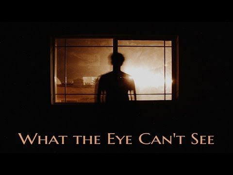 ''What the Eye Can't See'' by AsAfterlife | TOP RATED SUPERNATURAL CREEPYPASTA