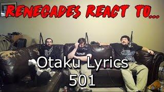 Renegades React to... Otaku Lyrics 501