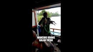 Mancing udang galah spot pulau tayan dan sekitarnya 30 july 2017