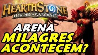 Arena Hearthstone #3 - Milagres Acontecem?!