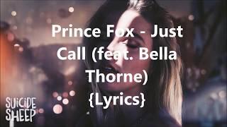 prince fox just call feat bella thorne lyrics