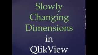 qlikview tutorials   slowly changing dimension in qlikview