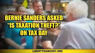 "Bernie Sanders Asked ""Is Taxation Theft?"" on Tax Day"