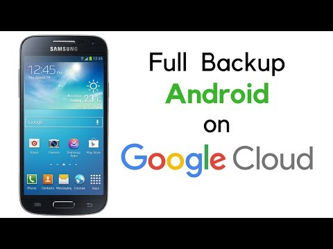 3 Simple Steps To Completely Backup Your Android Phone On Google Cloud [Android 6.0]