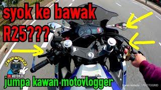 SYOK KE BAWAK R25 ??   MOTOVLOGGER MEETUP