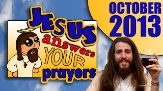 Jesus Answers Your Prayers (October 2013)