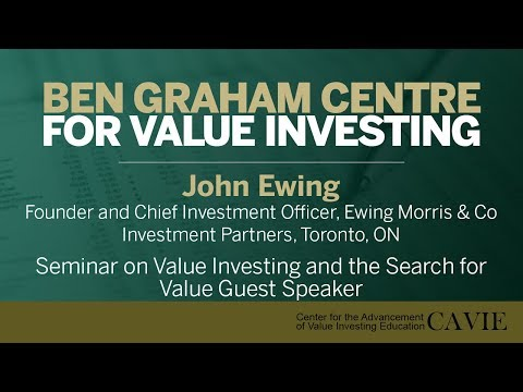 2019 Seminar on Value Investing and the Search for Value Guest Speaker: John Ewing