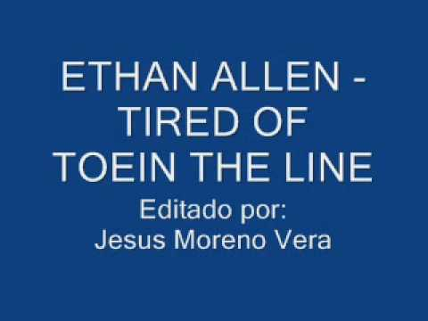 Ethan Allen - Tired Of Toein The Line.