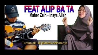 Download Featuring Alip Ba Ta - Maher Zain InsyaAllah (Cover)