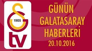 Günün Galatasaray Haberleri (20 Ekim 2016)