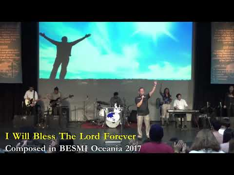I WILL BLESS THE LORD FOREVER - BESMI Oceania ©