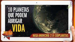 NASA Detecta 10 Planetas que Podem Abrigar Vida | PoligoPocket