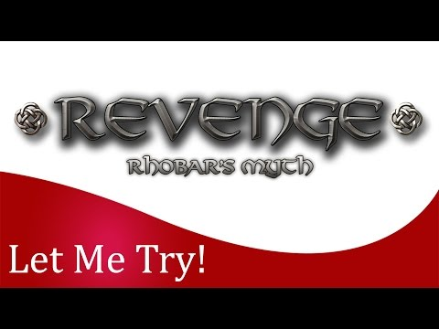 Let me Try - Revenge: Rhobar's Myth (Early Access PC Game on Steam)