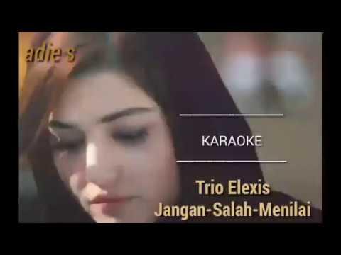 Jangan Salah Menilai KARAOKE#Trio Elexis