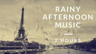 Rainy Afternoon and Rainy Afternoon Music: Best of Rainy Afternoon Jazz & Rainy Afternoon Playlist